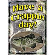 "RIVERS EDGE EMBOSSED SIGN 12""X17"" ""HAVE A CRAPPIE DAY"""