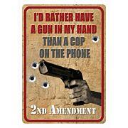 """RIVERS EDGE TIN SIGN 12""""X17"""" """"I'D RATHER HAVE A GUN"""""""