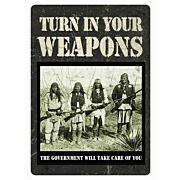 "RIVERS EDGE TIN SIGN 12""X17"" ""TURN IN YOUR WEAPONS"""
