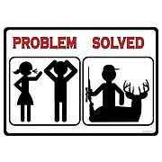 "RIVERS EDGE SIGN 12""x17"" ""PROBLEM SOLVED HUNT"""