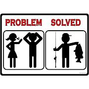 "RIVERS EDGE SIGN 12""x17"" ""PROBLEM SOLVED FISH"""